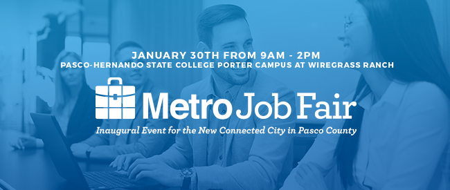 Nearly 40 employers plan to attend the Metro Job Fair at PHSC Porter Campus on Monday, Jan. 30 in response to Pasco County's growth